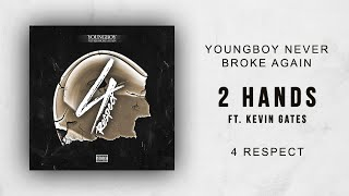 NBA YoungBoy - 2 Hands Ft. Kevin Gates (4 Respect)