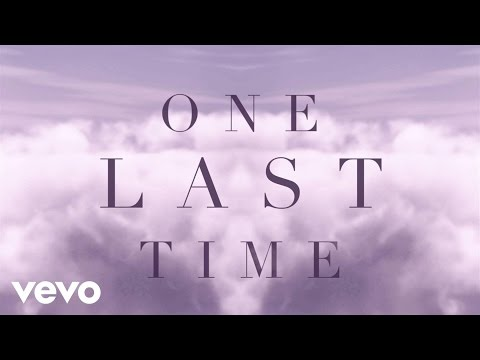 , title : 'Ariana Grande - One Last Time (Lyric Video)'