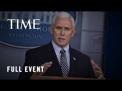 The Coronavirus Task Force Holds A Press Briefing | TIME