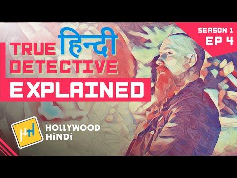 True Detective - Season 1 Episode 4 - Explained - Hindi