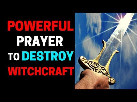 Breaking Witchcraft Curses - Prayer to Break Witchcraft Curses and Spells