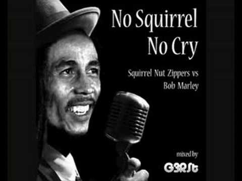No Squirrel No Cry