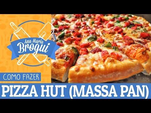 Receitas Salgadas - COMO FAZER PIZZA HUT (MASSA PAN)  Ana Maria Brogui # 82