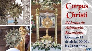 24 horas de Adoración Eucarística - CORPUS CHRISTI