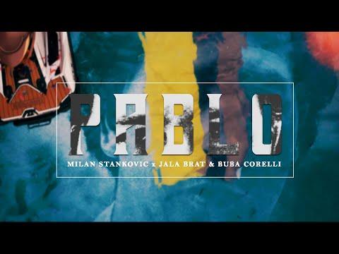 Pablo - Milan Stanković x Jala Brat & Buba Corelli - nova pesma, tekst pesme i tv spot
