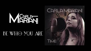 Carla Mariani - Be Who You Are