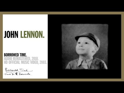 Borrowed Time - John Lennon (official music video HD)