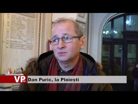 Dan Puric, la Ploiești