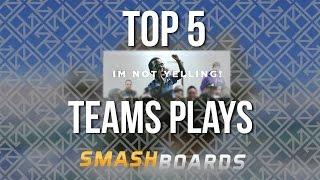 Top 5 Teams Plays of Im Not Yelling