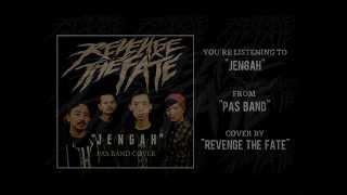 REVENGE THE FATE - JENGAH (Pas Band Cover) [Lyrics]
