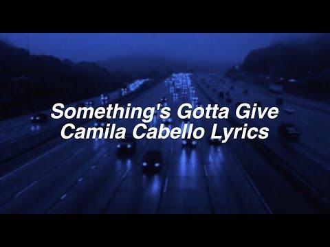 Something's Gotta Give || Camila Cabello Lyrics