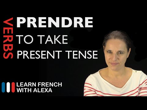 Prendre (to take) — Present Tense (French verbs conjugated by Learn French With Alexa)