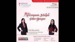 Tips Parenting Happy Parenting with Novita Tandry Episode 23: Perempuan Sebagai Pilar Bangsa