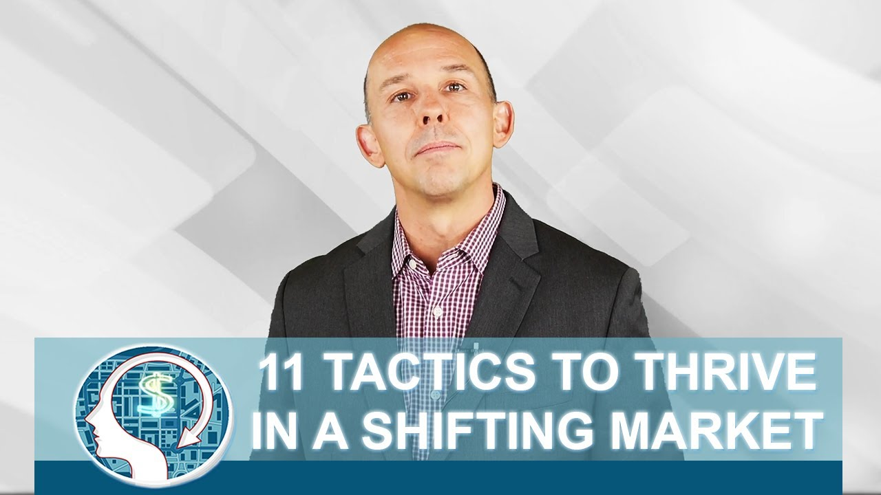 11 Tactics to Thrive in a Shifting Market