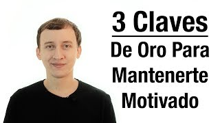 Video: 3 Claves De Oro Para Mantenerse Motivado