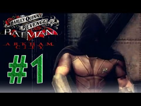 robin - If you enjoyed this vid, please give us a thumbs up cause it helps us alot. Batman Arkham City Harley Quinn's Revenge walkthrough with commentary Part 1. Rob...