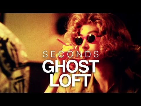 seconds - http://www.GhostLoft.com/ https://facebook.com/GhostLoft/ https://soundcloud.com/GhostLoft The video for