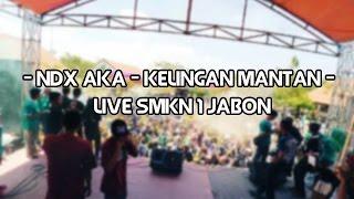 NDX AKA - Kelingan Mantan (Live SMKN 1 JABON-SIDOARJO) 1 OKTOBER 2016 Video