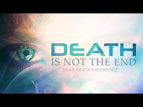 Near Death Experience - Insights For Humanity : Video