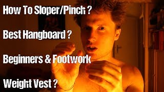 Q&A : Footwork Tips For Beginners, Hangboard I'd Buy If I Had To, Weight Vest, Slopers & Pinches ? by Mani the Monkey