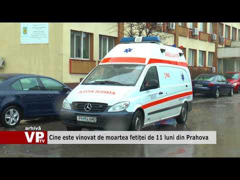 Cine este vinovat de moartea fetiței de 11 luni din Prahova