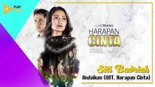 Siti Badriah   Andaikan OST  Harapan Cinta   Audio