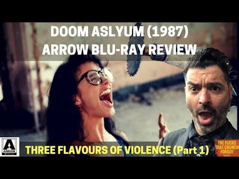 DOOM ASYLUM (1987) Arrow Video Blu-Ray Review (Part 1 Of 'Three Flavours Of Violence' Multi-Episode)