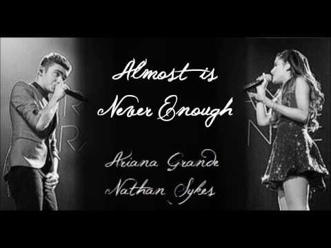 Almost Is Never Enough - Ariana Grande Ft. Nathan Sykes (Full Studio Version W/ Lyrics)