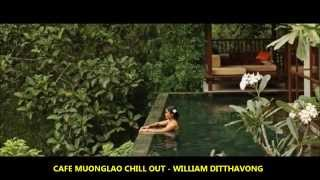 Download Lagu CAFE MUONGLAO CHILL OUT - WILLIAM DITTHAVONG Mp3