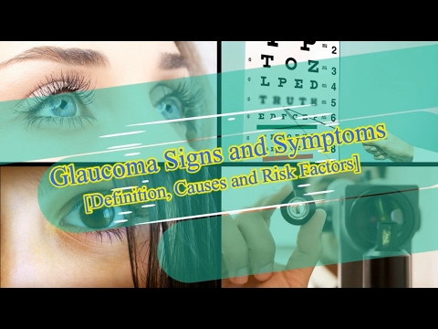 Glaucoma Signs and Symptoms - Definition, Causes and Risk Factors