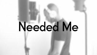 Rihanna - Needed Me   Josh Daniel Cover