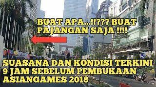 Video Suasana Wajah Dan Kondisi Terkini Kawasan Gelora Bung Karno Jelang Pembukaan Asiangames2018 MP3, 3GP, MP4, WEBM, AVI, FLV Agustus 2018