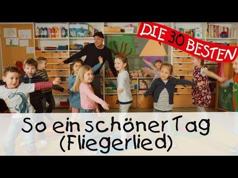 So ein schöner Tag (Fliegerlied) - Singen, Tanzen und Bewegen || Kinderlieder