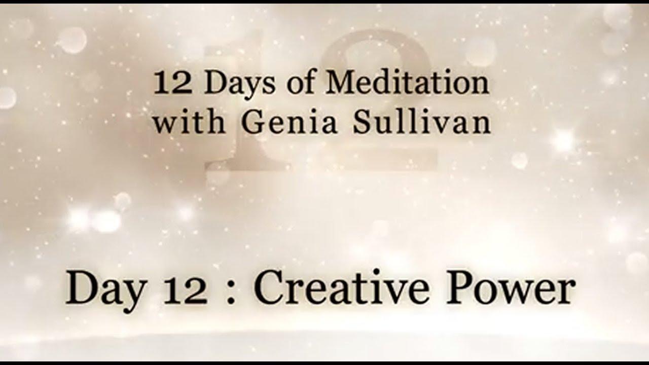 12 Days of Meditation-Day 12: Creative Power