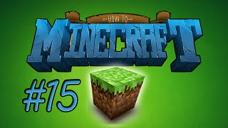 How to Minecraft - BUILDING AN XP FARM! Episode 15 with Nooch!