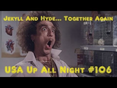 Up All Night Review # 106: Jekyll And Hyde... Together Again