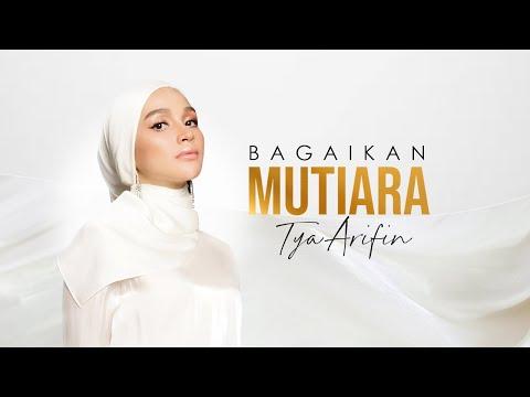 Tya Arifin - Bagaikan Mutiara ( Official Music Video )