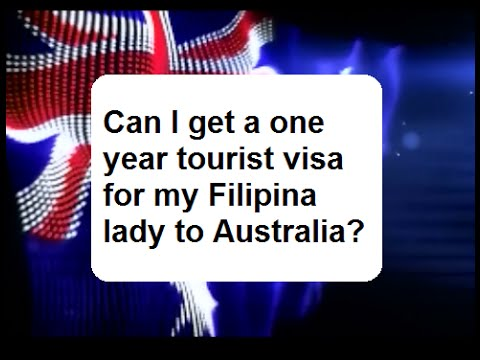 Can I get a one year tourist visa for my Filipina lady?