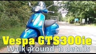 8. 2014 Vespa GTS 300ie walk around n details