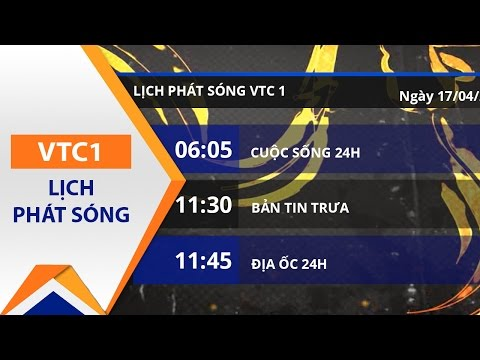 Lịch phát sóng VTC1 ngày 17/04/2017 | VTC1 - Thời lượng: 2 phút, 4 giây.