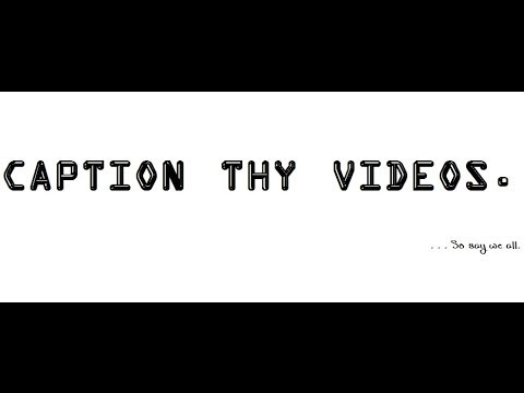 How to Add a Caption File to a Youtube Video