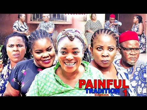 PAINFUL TRADITION SEASON 1 - NEW MOVIE|LATEST NIGERIAN NOLLYWOOD MOVIE