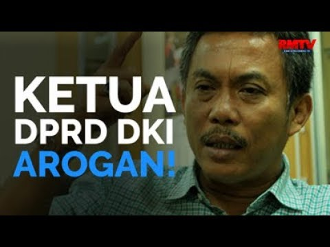 Ketua DPRD DKI Arogan!
