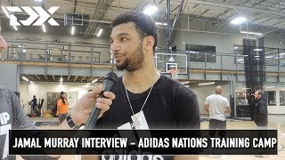 Jamal Murray Interview - Adidas Nations Training Camp