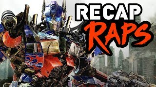 Just in time for Transformers 5: The Last Knight, here's a recap of the Michael Bay Transformers movie franchise 1-4 in one epic rap!Harry Potter Recap Rap! ► http://bit.ly/2sJfdwcSUBSCRIBE! ► http://bit.ly/Sub2TWZRECAP RAPS - TRANSFORMERS MOVIES IN 3 MINUTESA recap of the action packed, Michael Bay Transformers movie franchise in 3 minutes, inspired by the Transformers theme song and music. Before you go see the newest Transformer film, the last knight, take a quick trip back through the franchise to visit your favorite robots in disguise like Optimus Prime, Bumblebee, Grimlock, and Megatron, as well as the humans they put up with like the young and innocent Shia Lebouf, the hot and exploited Megan Fox, and the franchise saver, Mark Wahlberg.Recap Raps is a music comedy series where we summarize your favorite pop culture movies and tv shows into short delectable rap songs!Written by Jesse Pepe and Ryan Tellezhttps://www.youtube.com/user/JPeeMusicPerformed by Ryan Tellez and Jesse PepeChorus sung by David OdomMusic Produced by Danny EldridgeEdited by Luke BakerVFX Titles by Robert HoltbyProduced by Brian FisherTRANSFORMER RECAP RAP LYRICSWhat's crackin little bitches? You like cars and trucks? (What?)'murica? Robots? Explosions and butts?Well, here's a picture painted for you straight from Michael Bay's brushStarring Shia Labeouf but right before he went nutsHe's a nerdy ass teen with a shitty ass rideAnd little did he know that there's a robot insideAnd it's from outer space! Just like Optimus PrimeAnd all the other ones who play up racial stereotypesAnd now we got the Allspark, gives the plot a jump startMakes shit more chaotic than Black Friday at a Wal MartDestroyed in Megatron's heart, get the hell out of hereDry hump on Bumblebee, yeah man, that's really weirdWhatever, I don't care as long as stuff explodes!It's a city planner's nightmare, smashing roads!Lotsa lights and loud noises! Senses overload!Transformers, mother truckers that's just how it goes (Chorus