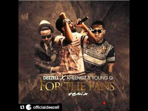 Deezell - For The Fans (Rmx) Ft. Kheengz & Young G
