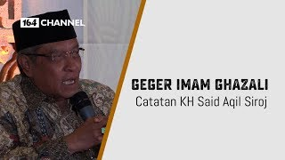 Video Geger Imam Ghazali - Catatan Kiai Said Aqil Siroj MP3, 3GP, MP4, WEBM, AVI, FLV Agustus 2018
