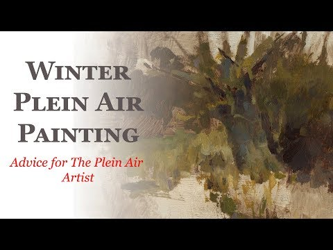 Artist in the Landscape - Winter Plein Air Painting 2018