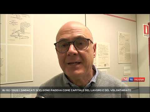 18/02/2020 | SINDACATI SCELGONO PADOVA COME CAPITALE DEL LAVORO E DEL VOLONTARIATO