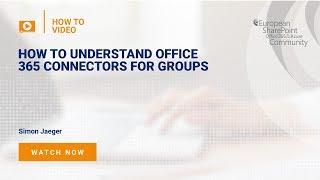 Understanding Office 365 Connectors For Groups